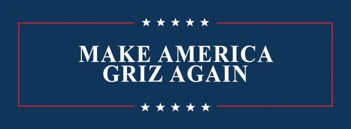 make america griz again